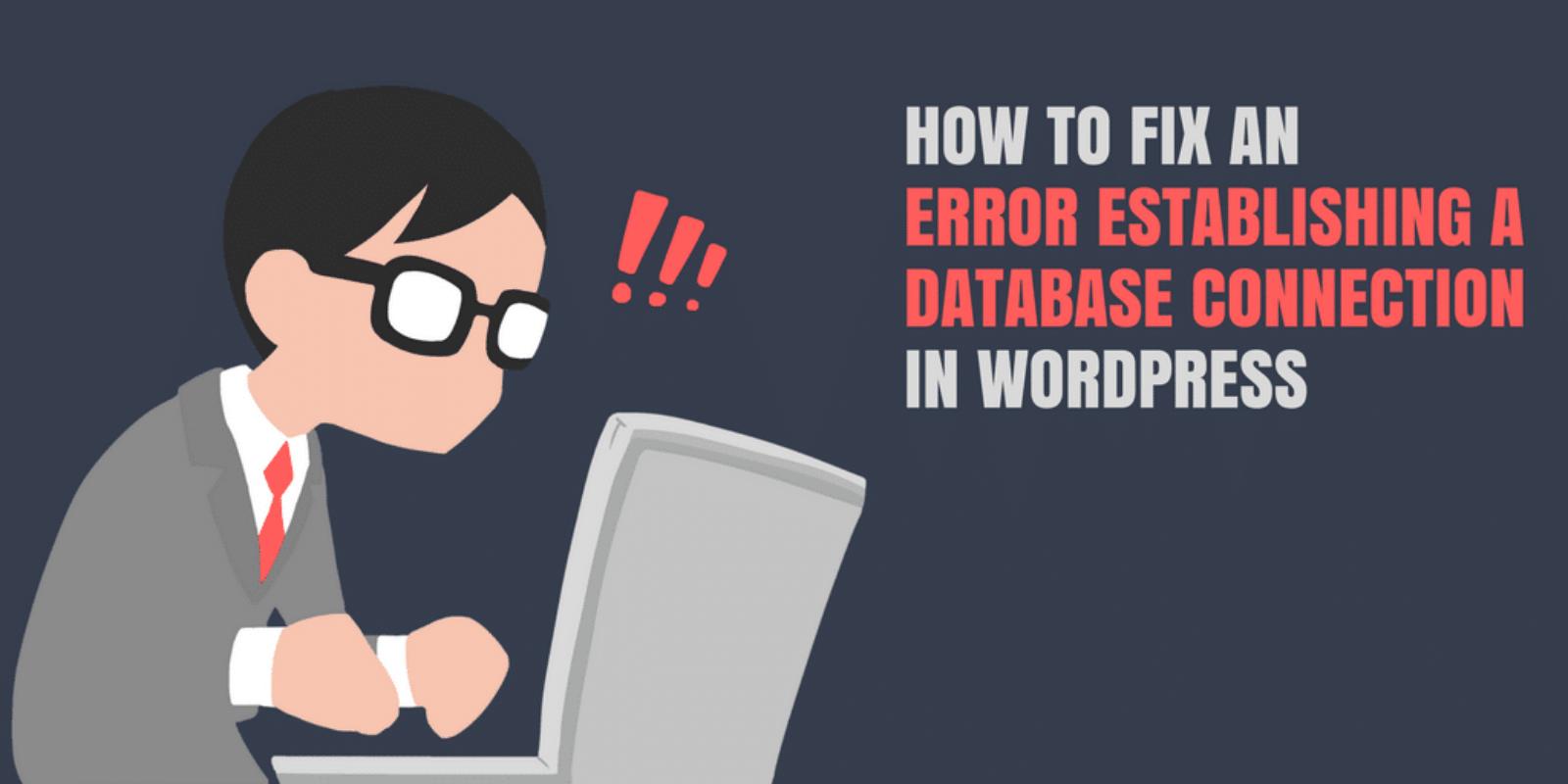 Fix the Error Establishing a Database Connection in WordPress