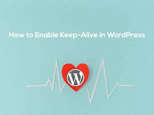 How to Enable Keep-Alive in WordPress